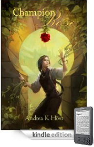 If you like a great fantasy read with a strong heroine, you'll love Andrea K Höst's Champion of The Rose – Just $2.99 on Kindle, and Here's a Free Sample!