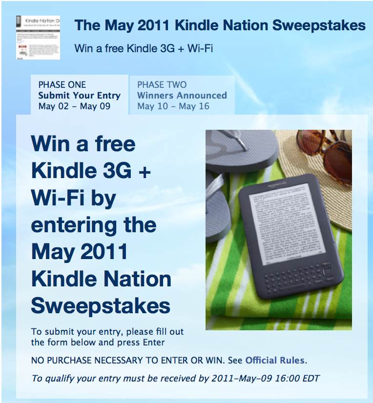 Win a free kindle! The first ever Kindle Nation Sweepstakes is now live!  Enter by 4 pm EDT May 9 for a chance to win a brand new 3G + Wi-Fi latest-generation Kindle!