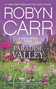 A moving story about survival, forgiveness—and the power of love to heal a wounded spirit.  Paradise Valley: Book 7 of Virgin River Series by Robyn Carr